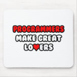 Programmers Make Great Lovers Mouse Pads