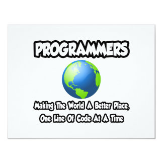 Programmers...Making the World a Better Place Custom Invite