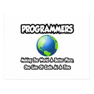 Programmers...Making the World a Better Place Postcard