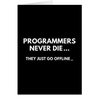 Programmers Never Die Card