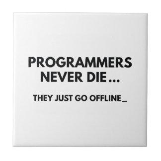Programmers Never Die Ceramic Tile