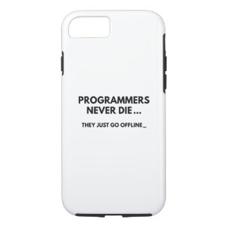 Programmers Never Die iPhone 7 Case