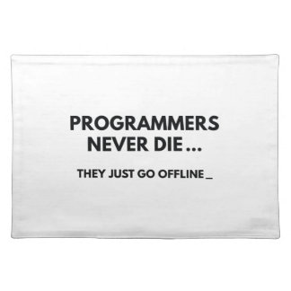 Programmers Never Die Placemat