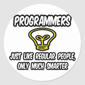 Programmers...Regular People, Only Smarter Classic Round Sticker