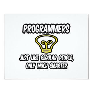 Programmers...Regular People, Only Smarter Invites