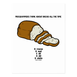Programmers Think About BREAD All The Time Postcard
