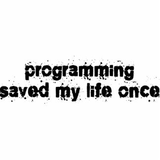 Programming Saved My Life Once Photo Sculpture Ornament