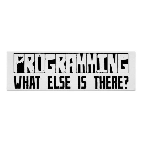 Programming What Else Is There? Poster
