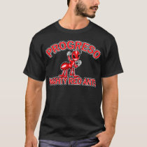Progreso Mighty Red Ants T-Shirt