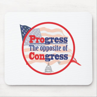 Progress.  The Opposite of Congress Mouse Pad