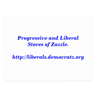 Progressive and Liberal Stores of Zazzle. Postcard