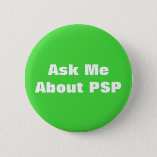 Progressive Supranuclear Palsy PSP Awareness Button