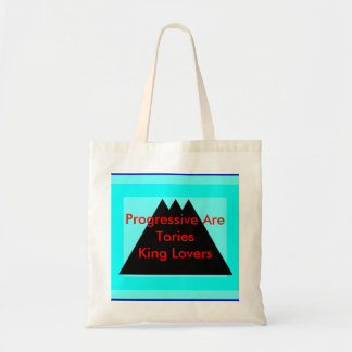 Progressives Are Tories King Lovers Canvas Bags