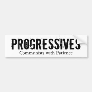 Progressives: Communists with Patience (On White) Car Bumper Sticker