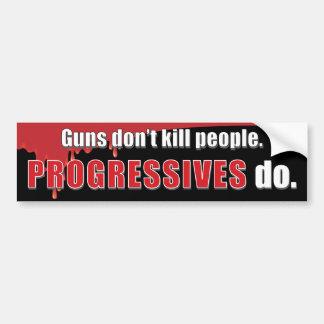Progressives KILL Car Bumper Sticker