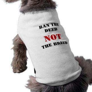 Prohíba el hecho NO la raza Camisetas Mascota