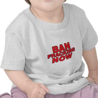 Prohibición Fracking ahora Camisetas