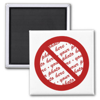 Prohibit or Ban Symbol - Add Image 2 Inch Square Magnet
