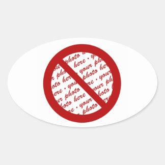 Prohibit or Ban Symbol - Add Image Oval Sticker