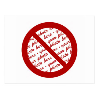 Prohibit or Ban Symbol - Add Image Post Cards