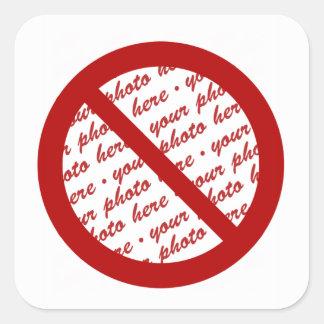 Prohibit or Ban Symbol - Add Image Square Sticker