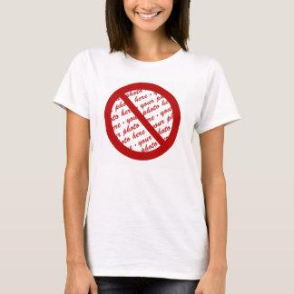 Prohibit or Ban Symbol - Add Image T-Shirt