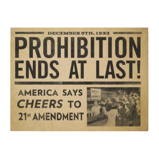 Prohibition Ends At Last Wood Canvases