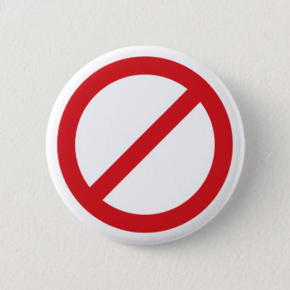 Prohibition Sign/No Symbol Pinback Button