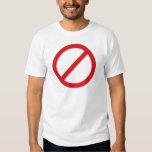 Prohibition Sign/No Symbol Shirt