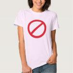Prohibition Sign/No Symbol T Shirt