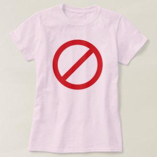 Prohibition Sign/No Symbol T-Shirt