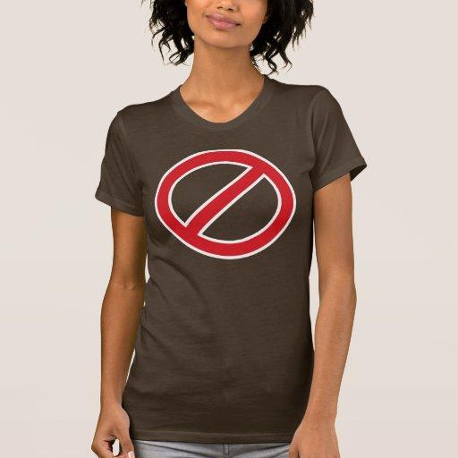 Prohibition Sign/No Symbol T Shirts