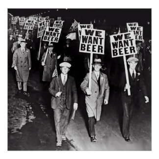 PROHIBITION - WE WANT BEER PROTEST c. 1932 Poster
