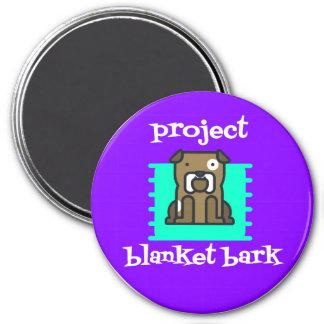 Project Blanket Bark Magnet