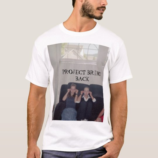 Project Bring Back T-Shirt