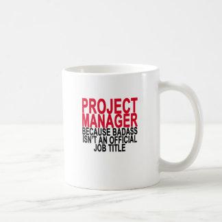Project Manager - Badass T-Shirts . Coffee Mug