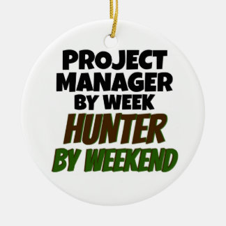 Project Manager by Week Hunter by Weekend Ceramic Ornament