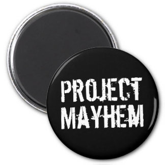 Project Mayhem Magnet