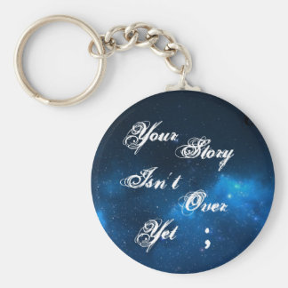 "Project Semicolon ""Your Story Isn't Over Yet"" Keychain"