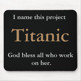 Project Titanic Funny Name Project Team Joke Mouse Pad