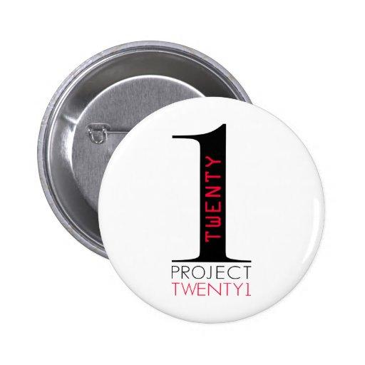 Project Twenty1 Pinback Button