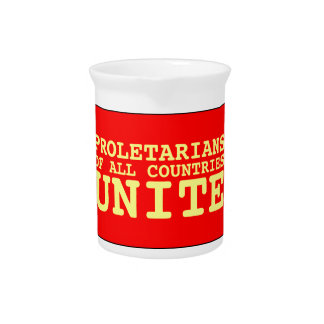 proletarians of all countries unite drink pitchers