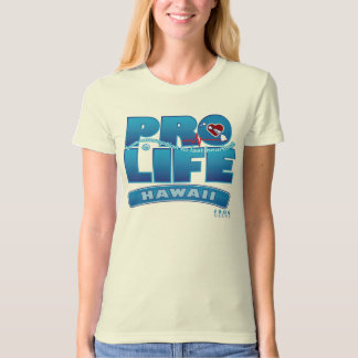PROLIFE_HAWAII T-Shirt