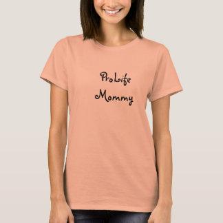 ProLife Mommy T-Shirt
