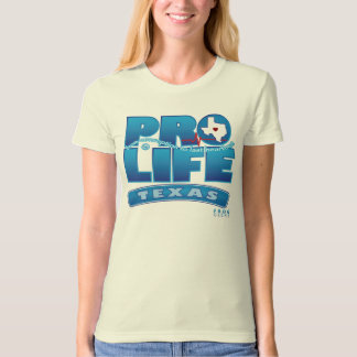 PROLIFE_TEXAS T-Shirt