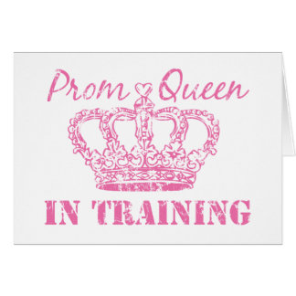 Prom Queen In Training Greeting Card