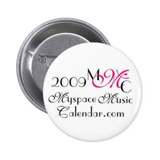 Promos de MyspaceMusicCalendar.Com 2009 MMC Pin