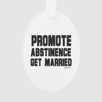 Promote Abstinence. Get married
