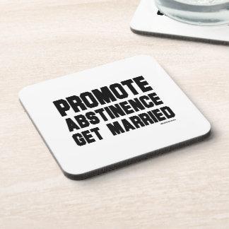 Promote Abstinence. Get married Beverage Coaster