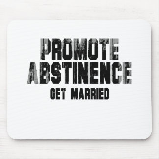 Promote abstinence. get married. Faded.png Mouse Pad